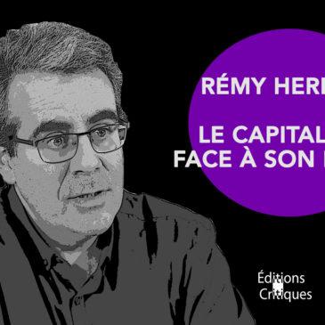 VIDÉO – Rémy Herrera – Le capitalisme face à son déclin