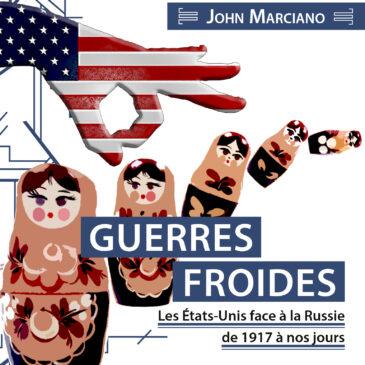 Recension dans Les Lettres française – Guerres Froides de J. Kuzmarov et J. Marciano